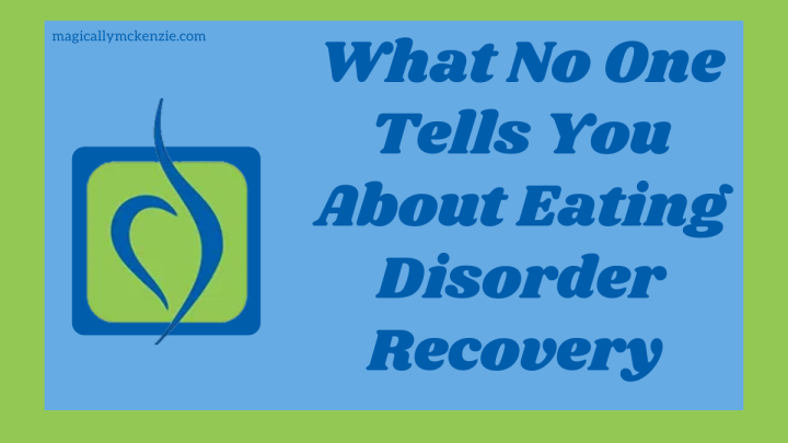 What No One Tells You About Eating DisorderRecovery