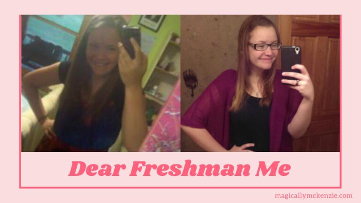 Dear Freshman Me,