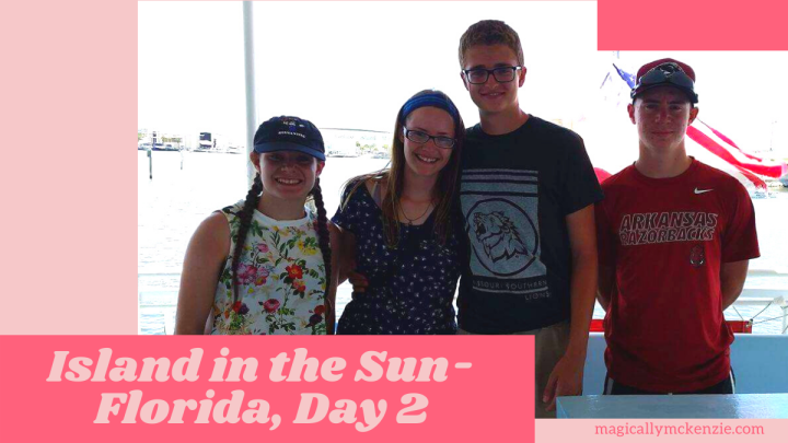Island in the Sun- Florida, Day2