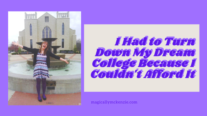 I Had to Turn Down My Dream College Because I Couldn't Afford It