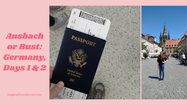 Ansbach or Bust: Germany, Days 1 &2