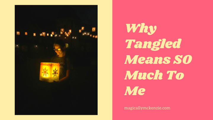 Why Tangled Means so Much toMe