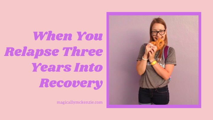 When You Relapse Three Years IntoRecovery