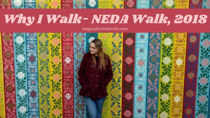 Why I Walk- NEDA Walk,2018