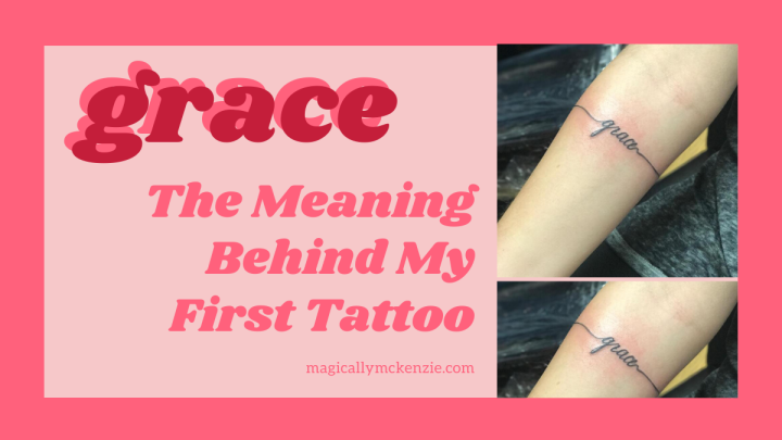 grace- The Meaning Behind My First Tattoo