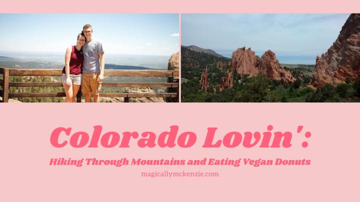 Colorado Lovin': Hiking Through Mountains and Eating VeganDonuts