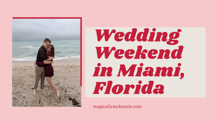 Wedding Weekend in Miami, Florida