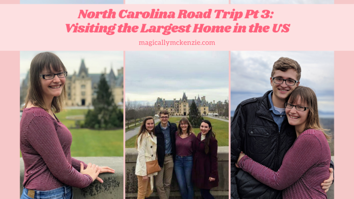 North Carolina Road Trip Pt 3:  Visiting the Largest Home in the US
