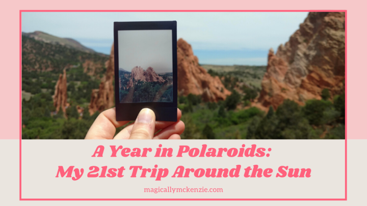 A Year in Polaroids: My 21st Trip Around the Sun
