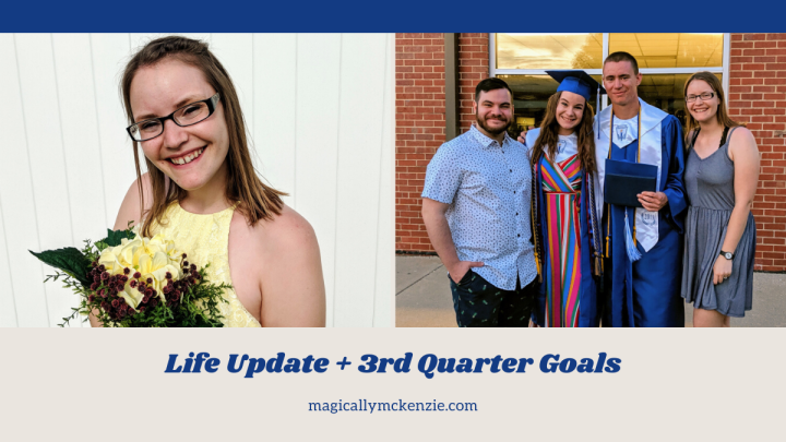 Life Update + 3rd Quarter Goals
