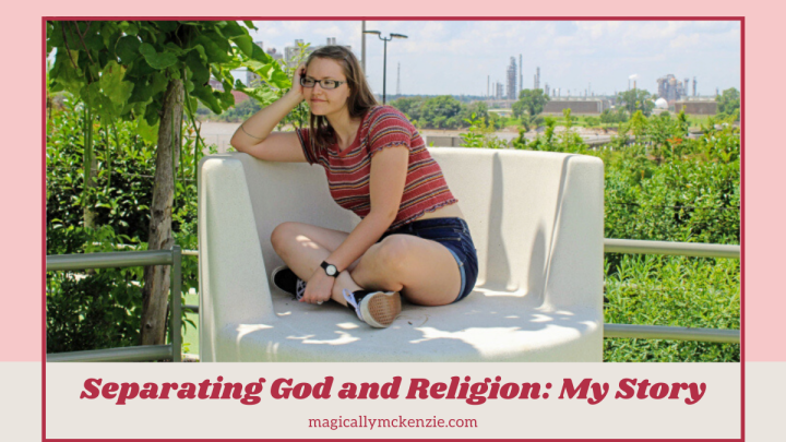 Separating God and Religion: My Story