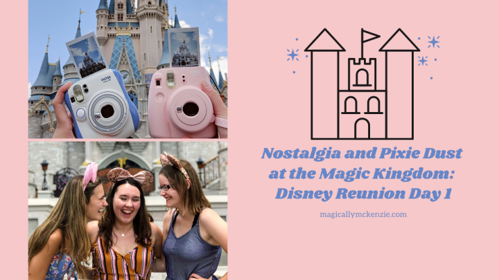Nostalgia and Pixie Dust at the Magic Kingdom: Disney Reunion Day 1