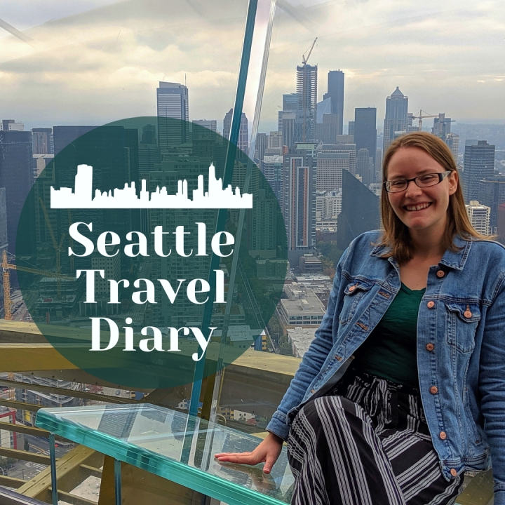 Seattle Travel Diary: Exploring the Emerald City