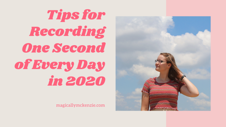 Tips for Recording One Second of Every Day in 2020
