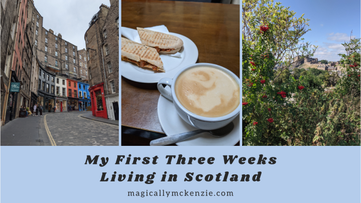 My First Three Weeks Living inScotland